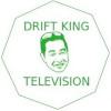 DRIFT KING TELEVISION